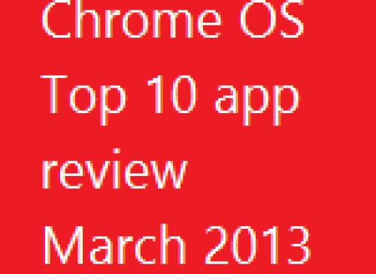 Chrome OS – Top 10 Apps – 2013