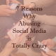 7 Reasons Why Abusing Social Media is Totally Crazy