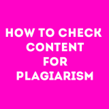 How to Check Content for Plagiarism